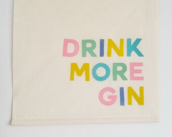Drink More Gin banner, wall hanging