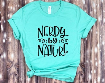 eb5b1159 Nerdy By Nature T-shirt -Nerd Shirt - nerdy T-shirt - Gift For Friend -  College Gift - Birthday Gift - Funny Birthday Gift - Study nerd life