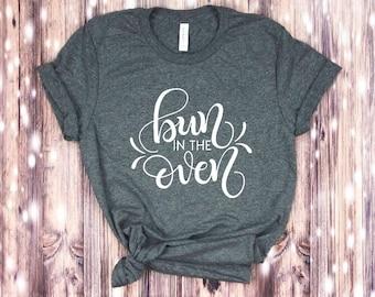 9ff1bf5edd11d Bun In The Oven T-shirt .. Preggers,Mama Bear Shirt, Expecting Mom, Pregnant  Shirt, pregnancy shirt, Motherhood, maternity shirt, soon to be