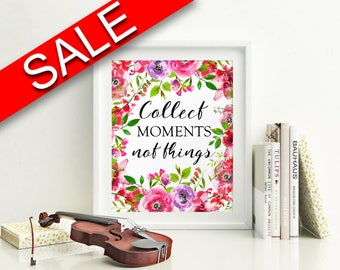 Wall Art Collect Moments Not Things Digital Print Collect Moments Not Things Poster Art Collect Moments Not Things Wall Art Print Collect