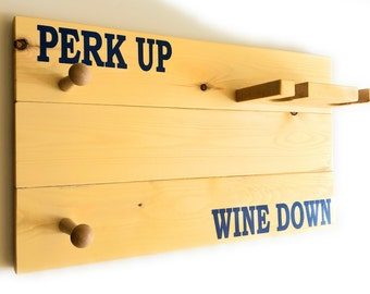 Coffee Sign - Mug Rack - Wine Rack - Wine Lover - Coffee Lover - Caffeine Junkie - Perk Up Wine Down - AM PM - Java - Grape