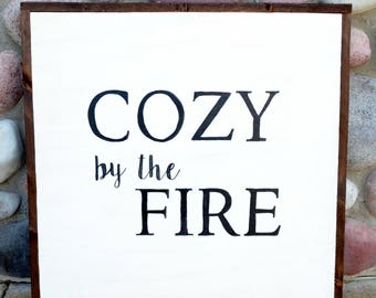 Cozy by the Fire - Farmhouse Sign