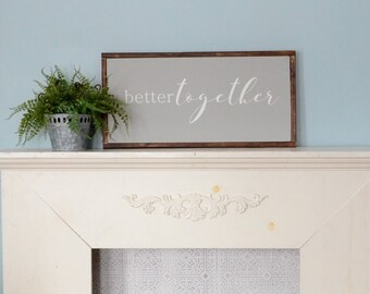 Better Together - Farmhouse Sign