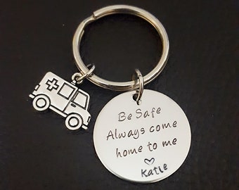 Paramedic Be Safe Key Chain with Ambulance, Always Come Home to Me, Be Safe Gift