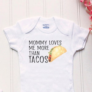 funny baby Onsie\u00ae take home outfit Mommy Loves Me More Than Onesie\u00ae taco tuesday Onesie\u00ae new baby outfit New mom Onesie\u00ae Taco Onesie\u00ae