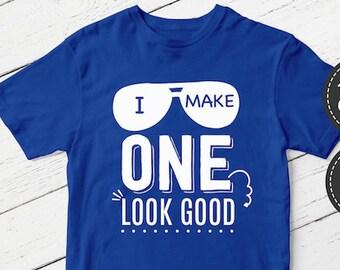 1st Birthday Shirt, 1st Birthday Boy, I Make One Look Good 1st Birthday, Boys Birthday Shirt