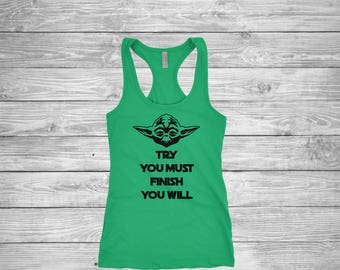cca044278056a Try You Must Finish You Will shirt