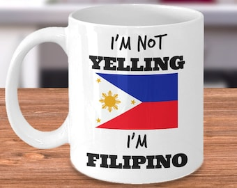 f5fac25f7 Funny Filipino Coffee Mug - I'm Not Yelling I'm Filipino - Filipino Pride -  Filipino Mom or Dad Gift for Father's Day or Mother's Day