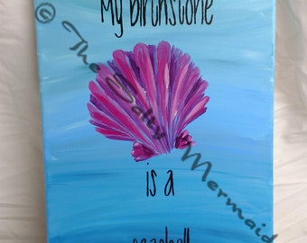 9 x 13 My Birthstone Is A Seashell Word Art Painting