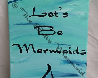 9 x 13 Let's Be Mermaids Word Art Painting