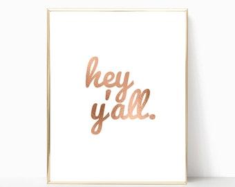 hey y'all print, hey y'all sign, wall print, printable art, digital download, rose gold print, southern art, hey y'all, printable wall art