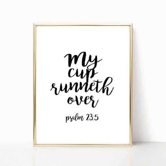 my cup runneth over print psalm 23 5 printable psalms sign etsy rh etsy com my cup runneth over song my cup runneth over lyrics