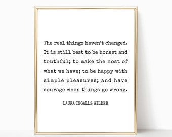 The real things haven't changed printable, Laura Ingalls Wilder quote print, wall art, wall decor, sign, printable art, farmhouse style art