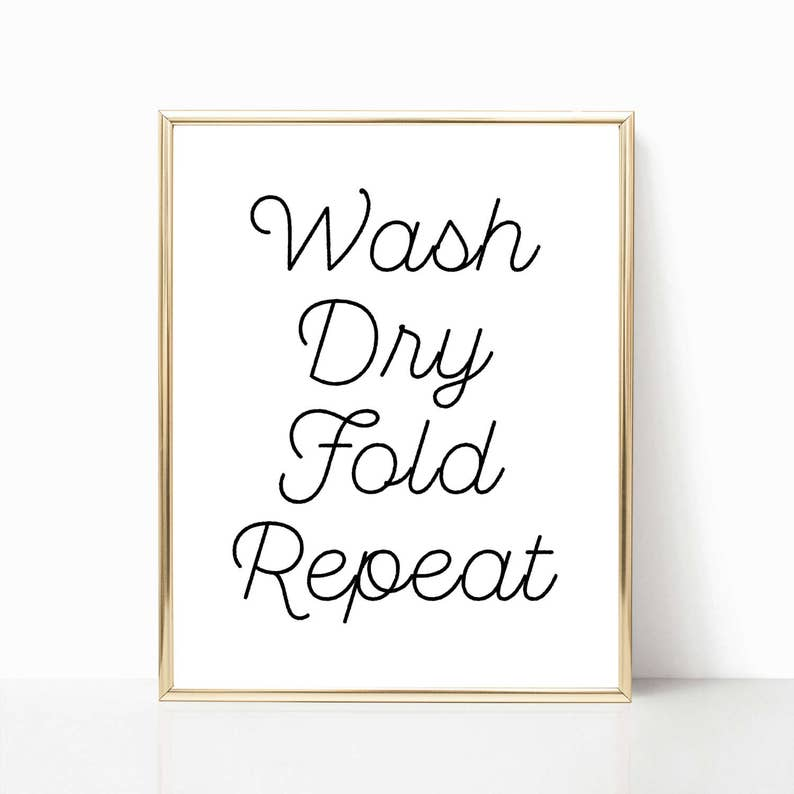 photograph about Printable Laundry Signs identified as Humorous laundry house indicator, clean dry fold repeat printable, laundry area print, rustic laundry indication, symptoms for laundry, wall decor for laundry