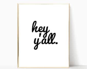 hey y'all print, printable, hey y'all sign, printable art, wall art, wall decor, home decor, art print, black and white, wall art print,