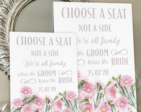 Choose a SEAT not a Side | PRINTED Wedding Seating SIGN | Wedding Aisle Sign | Pink Gerbera on White Wood Design | Fast Delivery