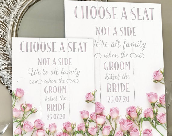 Choose a SEAT not a Side | PRINTED Wedding Seating SIGN | Wedding Aisle Sign | Pink Roses on White Wood Design | Fast Delivery