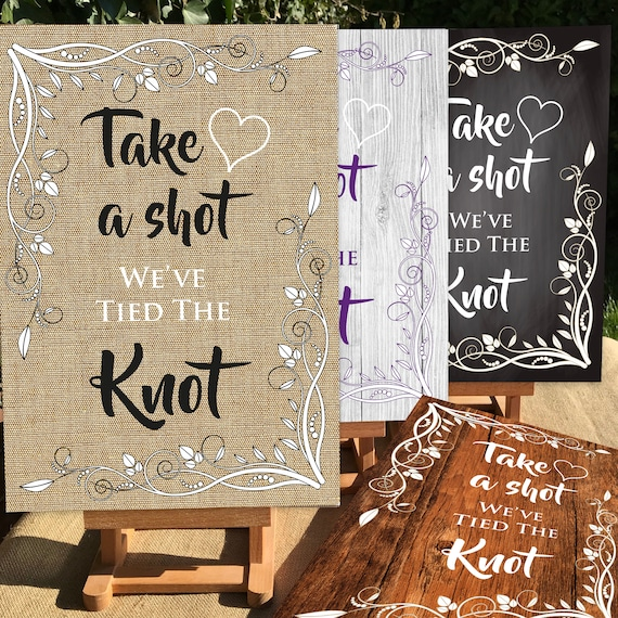Rustic Wedding SIGNS | Take a Shot We've Tied the Knot| PRINTED Hessian Burlap Rustic design or DIGITAL | A3 on Foam Board | Fast Delivery