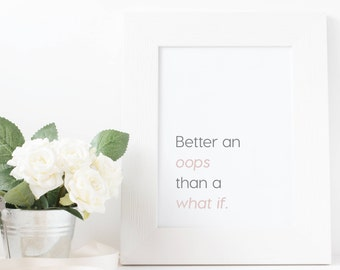 Inspirational Quote Print - Motivational Wall Art - Positive Quote - Better An Oops Than A What if - A4 / A5 Print - Grey and Pink / Mint