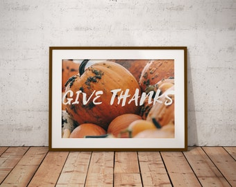 Give Thanks Digital Print, wall decor, home decor, thanksgiving decor, inspirational decor, holiday decor