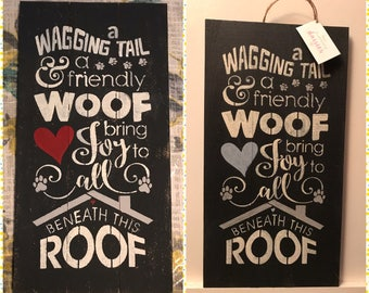 A wagging tail and friendly woof bring joy to call beneath this roof, dog sign, puppy love, pallet wood, Mother's Day