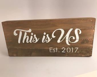 This is us sign, personalized year, Mother's Day gift, engagement, wedding or anniversary sign gift
