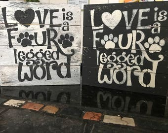 Love is a Four legged word, You can't buy love but you can rescue it, pallet wood art, wall decor, hand painted art block
