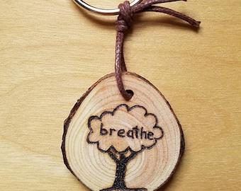 Breathe Spiritual Wooden Keychain on Sustainable Wood Handmade through Wood Burning for Yoga Meditation Spiritual Living