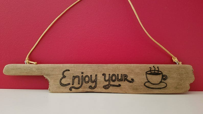 Coffee Lovers Enjoy your Coffee Sign Wood Burned on Driftwood image 0