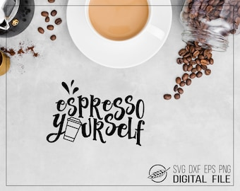 coffee lovers gift clipart in svg eps Espresso Yourself svg cutting file dxf jpeg mug cutting decal jpg