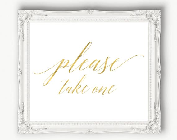 Please Take One Sign Gold ~ Wedding Sign ~ Reception Printable ~ Calligraphy Take One Template ~ Bridal  ~ Instant Download PDF ~ 120G