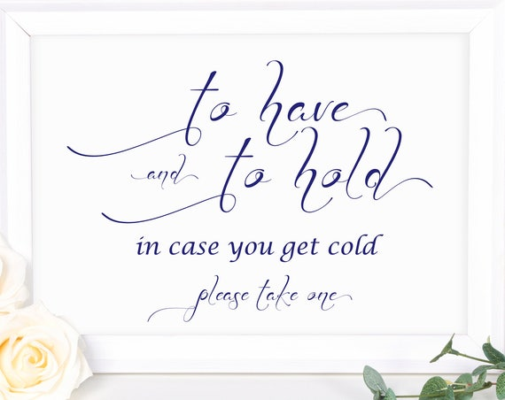 Navy Wedding Blanket Sign ~ To Have and To Hold In Case You Get Cold Sign ~ Wedding Sign ~ Reception Sign ~ Instant Download PDF ~ 110N