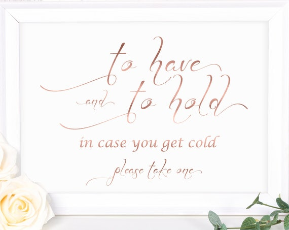 Rose Gold Wedding Blanket Sign ~ To Have and To Hold In Case You Get Cold Sign ~ Wedding Sign ~ Reception Sign ~ Instant Download ~ 110RG