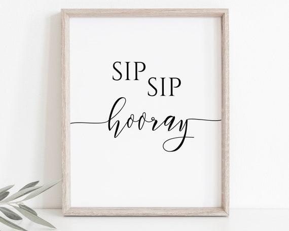 Sip Sip Hooray Sign Template, Baby Shower Sign, Bridal Shower Signage, Editable Wedding Printable, Corjl PPW0550 Grace