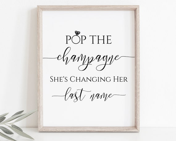 Pop The Champagne She's Changing Her Last Name Sign Template, Baby Shower Sign, Bridal Signage, Wedding Printable, Corjl PPW0550 Grace