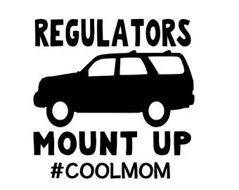 Regulators mount up Suburban coolmom #coolmom SUV SVG cut file Silhouette Cricut