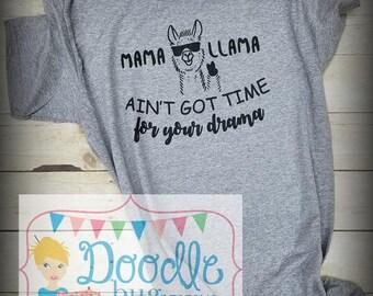 Mama Llama ain't got time for your drama shirt