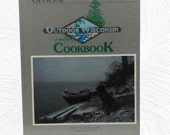 The Original Wisconsin Outdoor Cookbook, Hardcover, Vintage 1980's, First Edition, Game Birds, Waterfowl, Venison, Fish, Wild Edibles