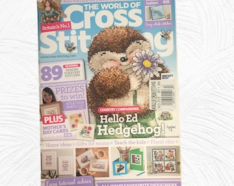 The World of Cross Stitching Magazine, Issue 213, Britain Ed Hedgehog, Mother's Day Cards, Proud As A Peacock, Time For Tea, Patch Perfect,