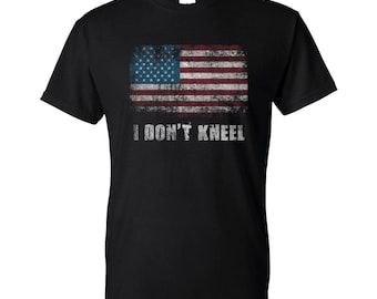 I Don't Kneel American Pride American Flag Political USA News Tee Men's T-Shirt Ready to ship! MORE COLORS