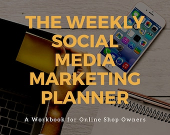 Workbook - The Weekly Social Media Marketing Planner