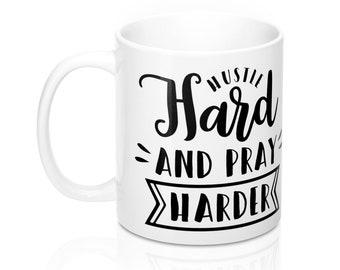 Pray Hard, 11oz Mug, Custom Coffee Mug, Tea Mug, Custom Gift, Gift for Her, Stocking Stuffer, Home Decor, Cups, Mugs