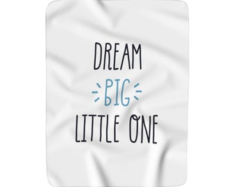 Dream Big Little One Blanket, Sherpa Fleece Nursery Blanket, Large Baby Blanket, Nursery Blanket, Large Crib Blanket, Baby Shower Gift