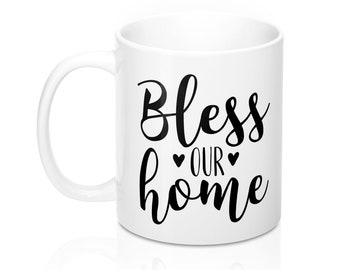 Bless Our Home, 11oz Mug, Custom Coffee Mug, Tea Mug, Custom Gift, Gift for Her, Stocking Stuffer, Home Decor, Cups, Mugs