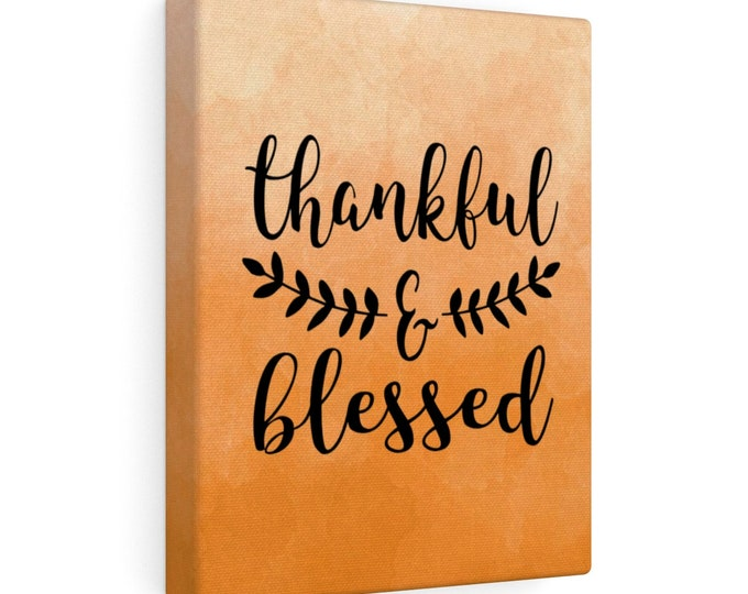 Featured listing image: 8x10 Canvas Art: Thankful and Blessed