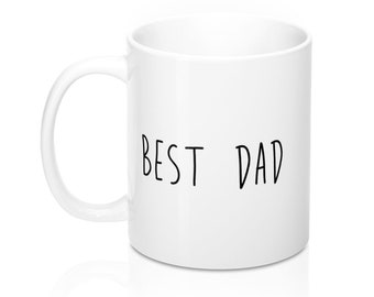 Best Dad, 11oz Mug, Custom Coffee Mug, Tea Mug, Custom Gift, Gift for Her, Stocking Stuffer, Home Decor, Cups, Mugs
