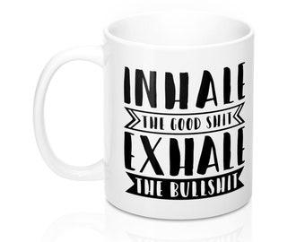 Inhale Exhale, 11oz Mug, Custom Coffee Mug, Tea Mug, Custom Gift, Gift for Her, Stocking Stuffer, Home Decor, Cups, Mugs