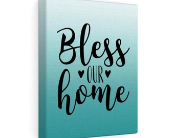 8x10 Canvas Art: Bless Our Home