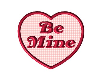 Be Mine Heart, Valentine's Applique Embroidery File: 5x5, PES Format