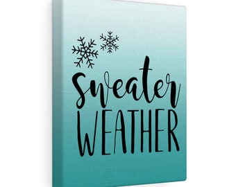 8x10 Canvas Art: Sweater Weather